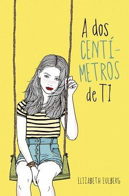 Libros juveniles romanticos - A dos centímetros de ti